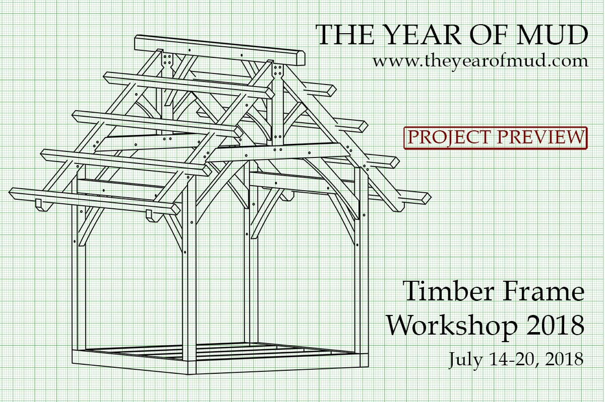 Timber Frame Workshop 2018: Hands-On Classes | The Year of Mud